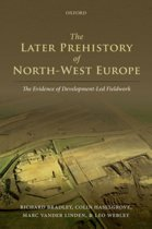 The Later Prehistory of North-West Europe