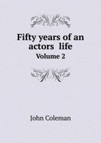 Fifty Years of an Actors̓ Life Volume 2