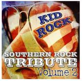 Kid Rock Southern Rock Tribute, Vol. 2