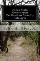 United States Government Publications Monthly Catalogue