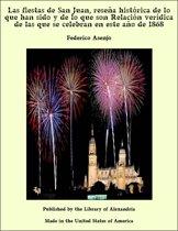 Las fiestas de San Juan, reseña historica de lo que han sido y de lo que son Relacion verídica de las que se celebran en este año de 1868