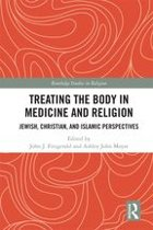 Treating the Body in Medicine and Religion