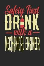 Safety First Drink With A Mechanical Engineer