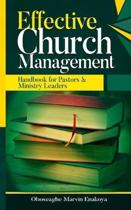 Effective Church Management: Handbook for Pastors and Ministry Leaders