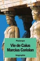 Vie de Ca us Marcius Coriolan