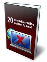 20 Internet Marketing Mistakes To Avoid