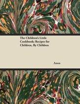 The Children's Little Cookbook; Recipes for Children, By Children