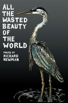 All the Wasted Beauty of the World - Poems