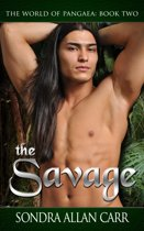The Savage: The World of Pangaea, Book Two
