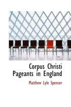 Corpus Christi Pageants in England