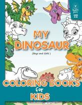 My Dinosaur Coloring Book for Kids (Boys and Girls Age 4-8)