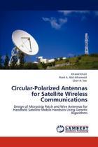 Circular-Polarized Antennas for Satellite Wireless Communications