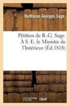 P�tition de B.-G. Sage. � S. E. Le Ministre de l'Int�rieur