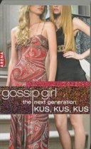 Kus, kus, kus /  Gossip girl the next generation