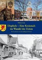 Diepholz - eine Kreisstadt im Wandel der Zeiten