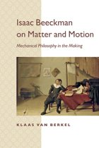Isaac Beeckman on Matter and Motion