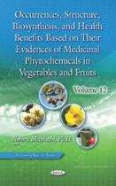 Occurrences, Structure, Biosynthesis, and Health Benefits Based on Their Evidences of Medicinal Phytochemicals in Vegetables and Fruits. Volume 12