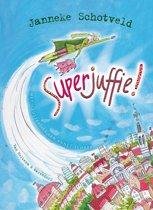 Boek cover Superjuffie 1 - Superjuffie! van Janneke Schotveld (Hardcover)