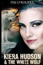 Kiera Hudson & the White Wolf