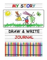 My Story: Draw and Write Journal: Practice Drawing and Writing For Kids, Pre-K to 3rd Grade