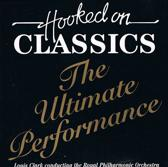 Hooked On Classics - The Ultimate Performance