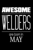 Awesome Welders Are Born in May