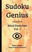 Sudoku Genius Mind Exercises Volume 1: Bethel, Alaska State of Mind Collection