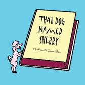 That Dog Named Sherry