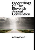 Proceedings of the Eleventh Annual Convention