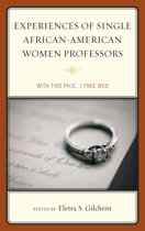 Experiences of Single African-American Women Professors
