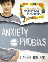 Anxiety and Phobias
