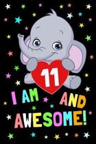 I Am 11 and Awesome!