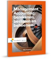 Management accounting: berekenen beslissen en beheersen