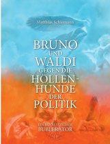 Bruno Und Waldi Gegen Die Hollenhunde Der Politik
