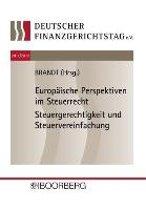 Europäische Perspektiven im Steuerrecht Steuergerechtigkeit und Steuervereinfachung