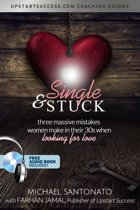 Single & Stuck: Three Massive Mistakes Women Make In Their 30's (When Looking For Love)
