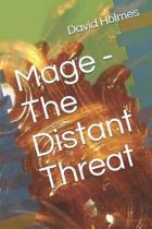Mage - The Distant Threat