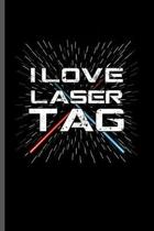 I love Lazer tag: Cool Lung Cancer Survivor Design For Riders Sayings Blank Journal For Family occasional Gift (6''x9'') Lined Notebook to