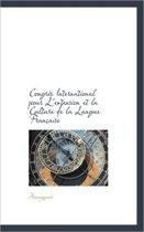 Congr?'s International Pour L'Extension Et La Culture de La Langue Fran Aise