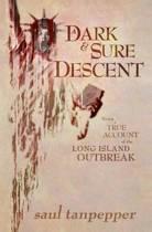 A Dark and Sure Descent