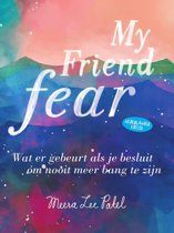 My friend fear