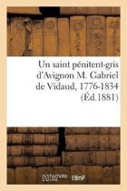 Un Saint P nitent-Gris d'Avignon M. Gabriel de Vidaud, 1776-1834