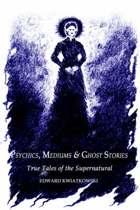 Psychics, Mediums & Ghost Stories