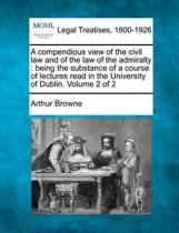 A Compendious View of the Civil Law, and of the Law of the Admiralty