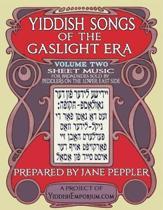 Yiddish Songs of the Gaslight Era Volume 2