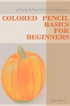 Colored Pencil Basics for Beginners
