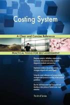 Costing System a Clear and Concise Reference