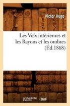 Les Voix Int rieures Et Les Rayons Et Les Ombres, ( d.1868)