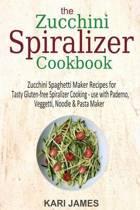 The Zucchini Spiralizer Cookbook