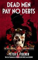 Dead Men Pay No Debts